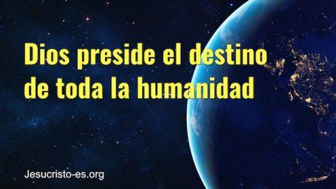 Dios preside el destino de toda la humanidad.