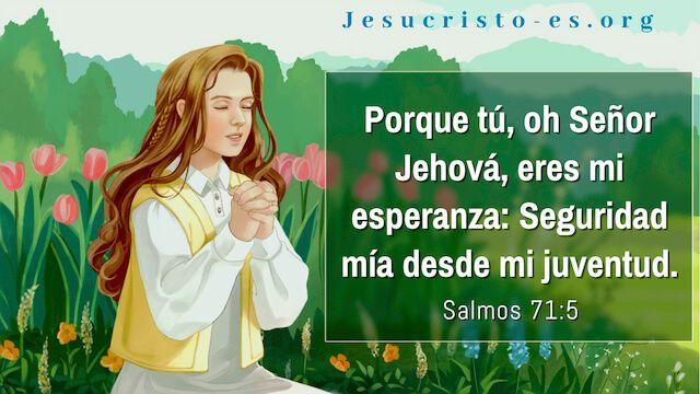 Salmos 71:5,Reza a dios