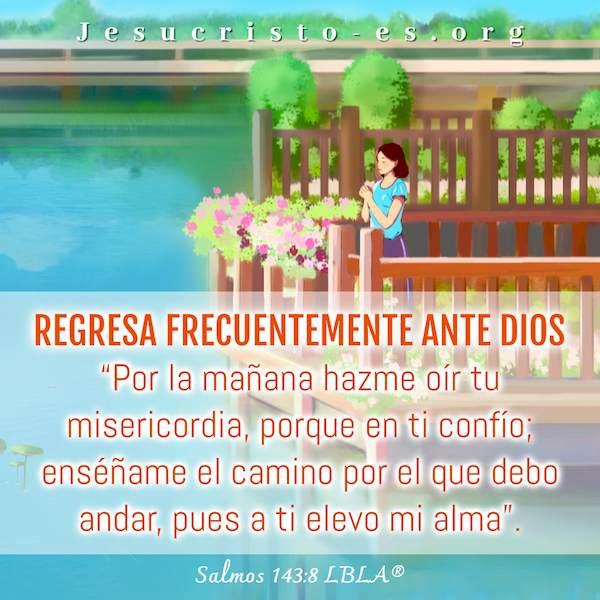 Regresa frecuentemente ante Dios