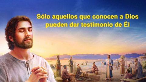 Sólo aquellos que conocen a Dios pueden dar testimonio de Él