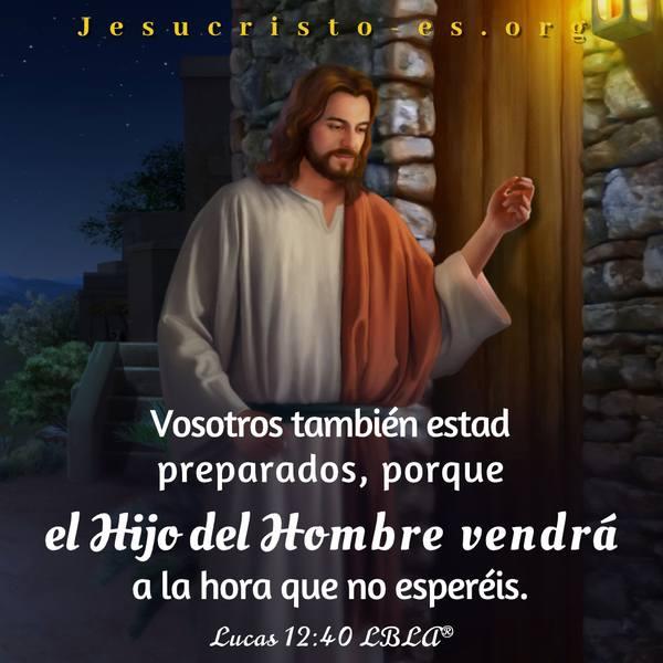 Versículos de la Biblia - Lucas 12:40