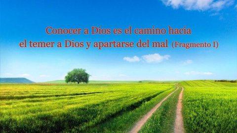 Conocer a Dios es el camino hacia el temer a Dios y apartarse del mal (Fragmento 1)