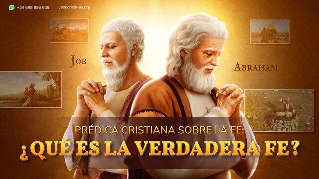 Prédica cristiana sobre la fe: ¿Qué es la verdadera fe?