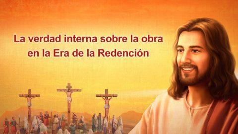 """""""La verdad interna sobre la obra en la Era de la Redención"""" La Palabra de Dios"""